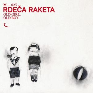 rdeča raketa - old girl old boy